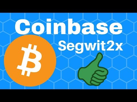 Coinbase Will Support Bitcoin Segwit2x
