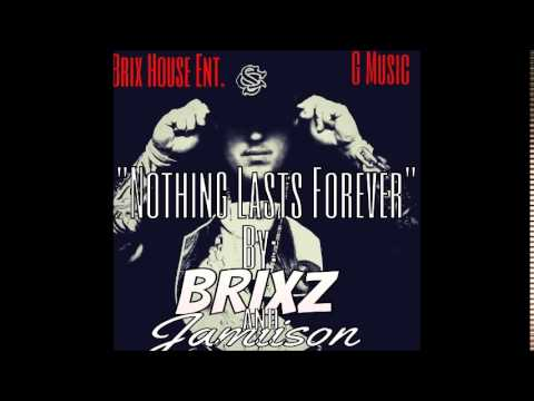 Nothing Last Forever by Jamiison G and Brixz