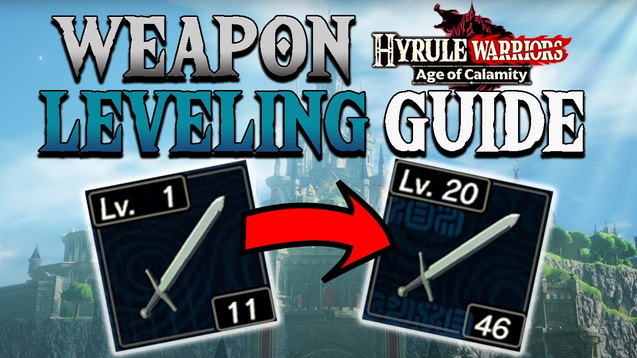 Best Method For Leveling Up Weapons Hyrule Warriors Age Of Calamity Youtube