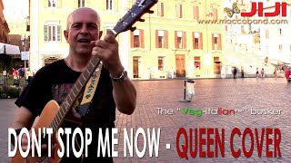 Don't Stop Me Now - Queen | Acoustic cover by Jiji, the Veg-Italian busker