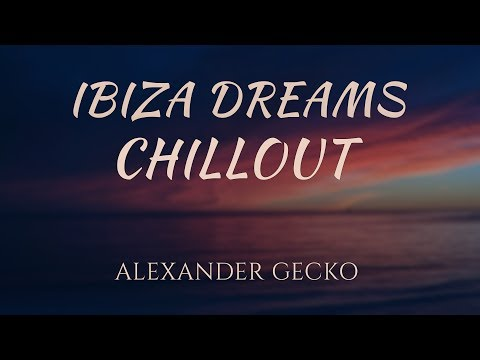 Ibiza Chillout Session By Alexander Gecko