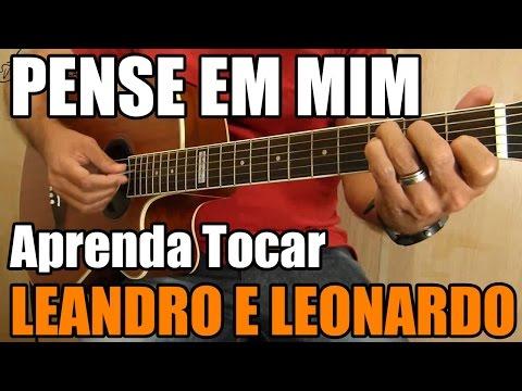 Pense em Mim - Leandro e Leonardo (aula de violão para iniciantes)