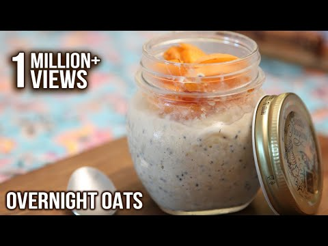 Overnight Oats Breakfast - Oats With Fresh Fruits - My Recipe Book By Tarika Singh