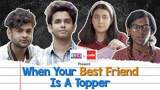 When Your Best Friend Is A Topper | Ft. Ritvik Sahore, Revathi Pillai, Ranjan Raj, Alam Khan | RVCJ