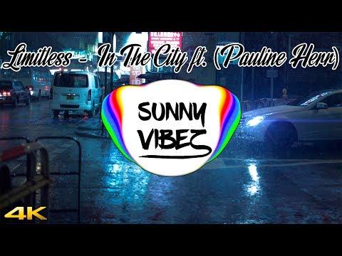 Limitless - In The City ft. (Pauline Herr) {4K}