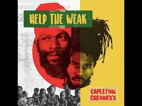 Capleton & Chronixx - Help the Weak - February 2018
