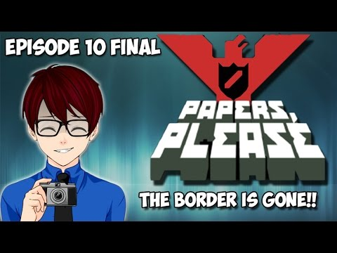 THE BORDER IS GONE!!! | Papers, Please (Episode 10 FINAL)