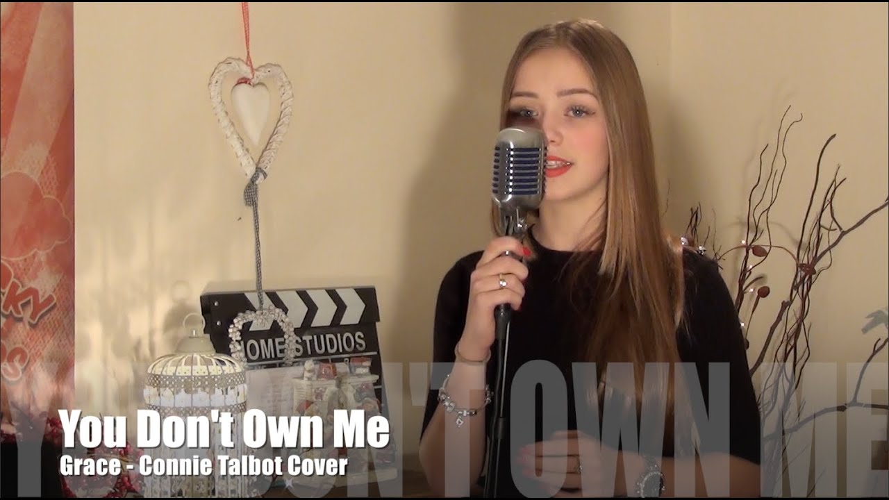 You Don\'t Own Me - Grace - Connie Talbot - YouTube