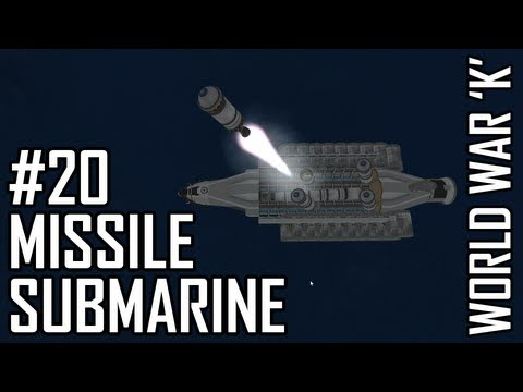 World War K #20 Missile Submarine - Kerbal Space Program with Mods!