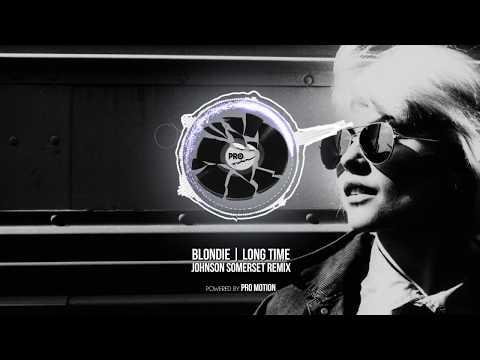 Blondie - Long Time (Johnson Somerset Remix)