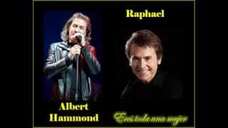 Eres toda una mujer (Raphael & Albert Hammond)