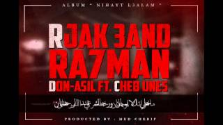 Don Asil Ft.Cheb Unes - Rjak 3and Ra7man (NEW*HIT)
