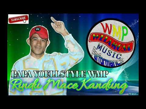 Goyang Rindu Mace Kandung||PaPa Yoellstyle Wmp
