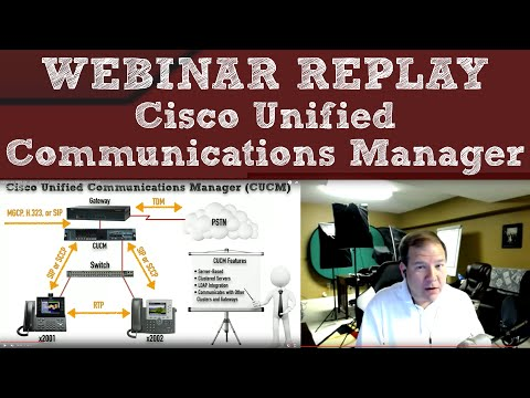 WEBINAR REPLAY - Cisco Unified Communications Manager (CUCM)