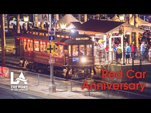 Port of Los Angeles: Red Car Anniversary