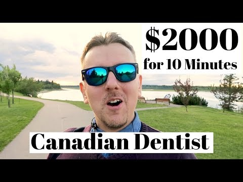 $2000 For 10 Minutes Paid To Canadian Dentist