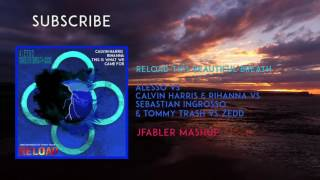 """Reload This Beautiful Breath"" (JFabler Mashup) - Alesso vs Rihanna vs Sebastian Ingrosso vs Zedd"