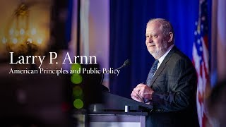 Larry P. Arnn | American Principles and Public Policy