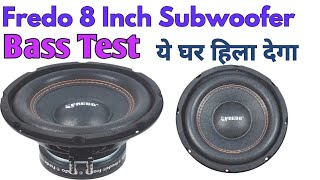 Fredo 8 Inch Subwoofer Sound Test, Fredo Subwoofer Bass Test | Audio Workstation