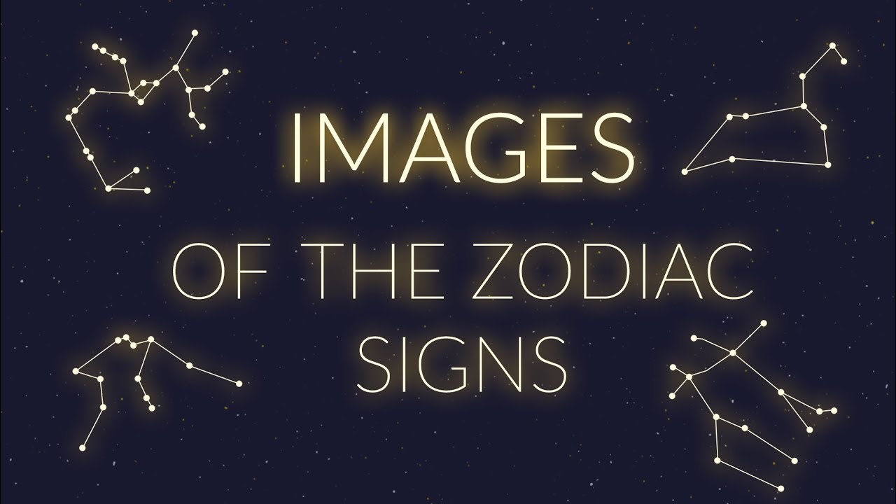 THE IMAGES of the Zodiac Signs