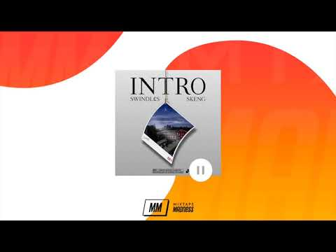 Skeng x Swindles - Intro | @MixtapeMadness