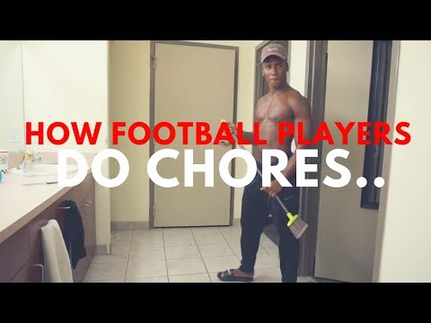 HOW FOOTBALL PLAYERS DO CHORES..