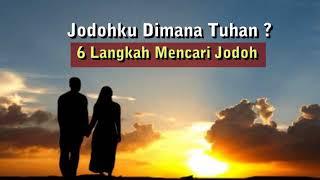 Download lagu 6 Langkah Mencari Jodoh