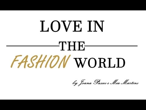 Introdução do canal - Love in the fashion world