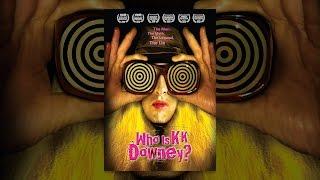 Kk Downey Kimdir?