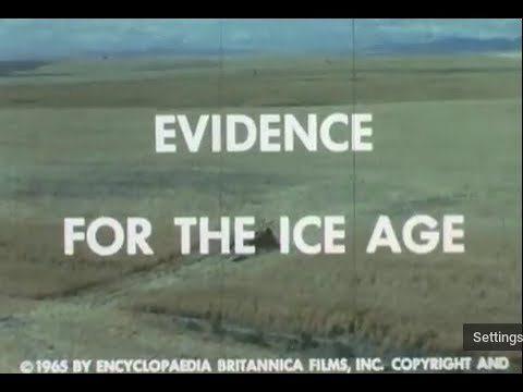 Evidence For the Ice Age - Proof of the Glacial Period