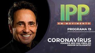 Coronavírus poderia ser uma obra do design inteligente?  IPP em Movimento