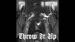 Tyga - Throw It Up (Prod. DJ Mustard)
