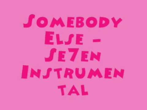 Somebody Else - Se7en [MR] (Instrumental) + DL link