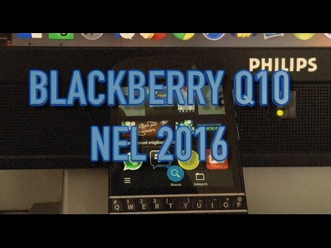 Blackberry Q10 2016 : 3 anni dopo By PhoneTest ITA