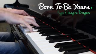 Kygo & Imagine Dragons - Born To Be Yours  (4 hands Piano cover)