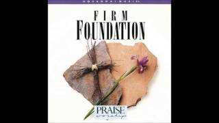 John Chisum- Firm Foundation (Medley) (Hosanna! Music)