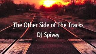 The Other Side of The Tracks (A Deep, Soulful House Mix) by DJ Spivey