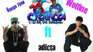 ADICTA RMX 2MIL11 DJ CHAHCA EL REY DEL BELLAQUEO