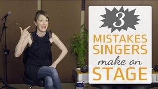 3 BIG mistakes singers make on stage - advice for singers
