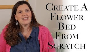Create A Flower Bed From Scratch