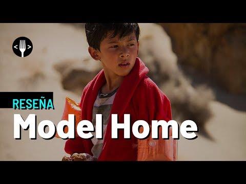 RESEÑA: MODEL HOME