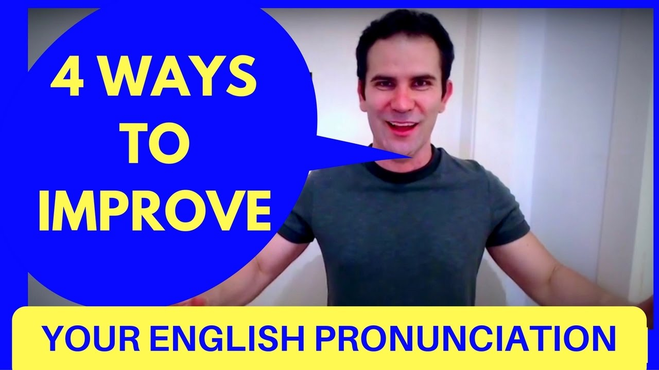 how to improve your english pronunciation Learn about the first step to improving your english pronunciation and reducing your accent learn to correct your pronunciation mistakes using a specific kind of practice based on scientific.