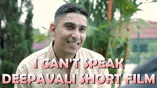 I Can't Speak - Deepavali 2018 Short Film