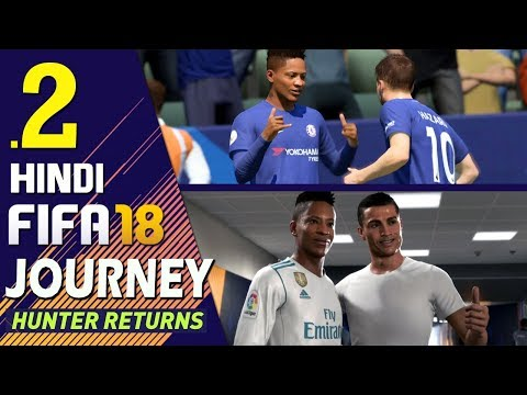 "FIFA 18 (Hindi) Journey : Hunter Returns Part 2 ""RONALDO'S JERSEY"" (PS4 Gameplay)"