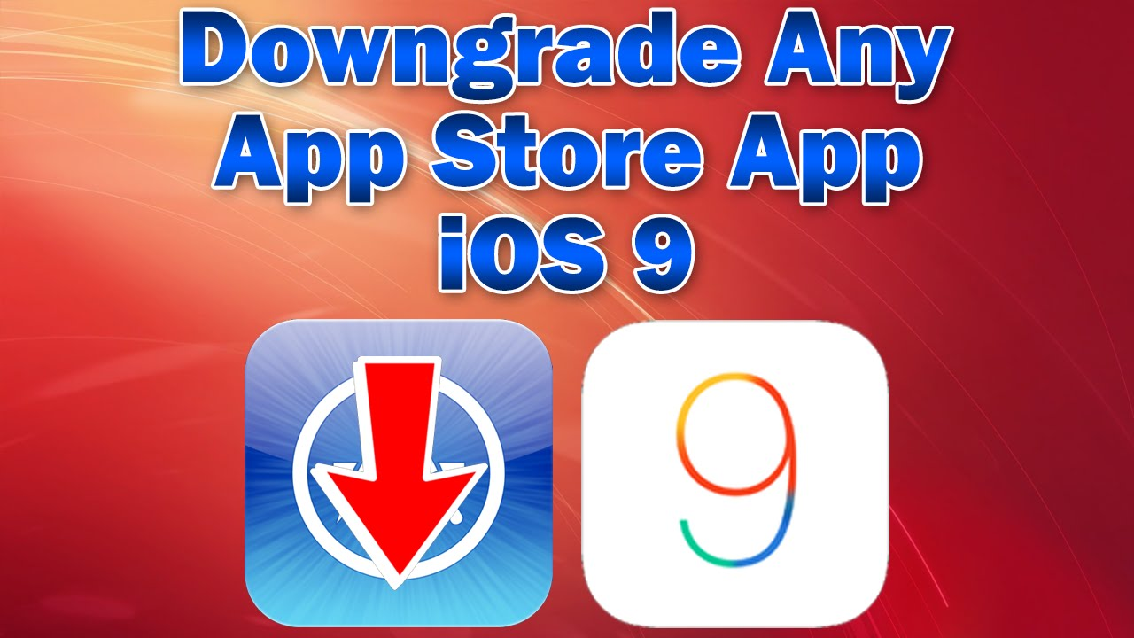 Ios 9 How To Downgrade Any App Store App Without