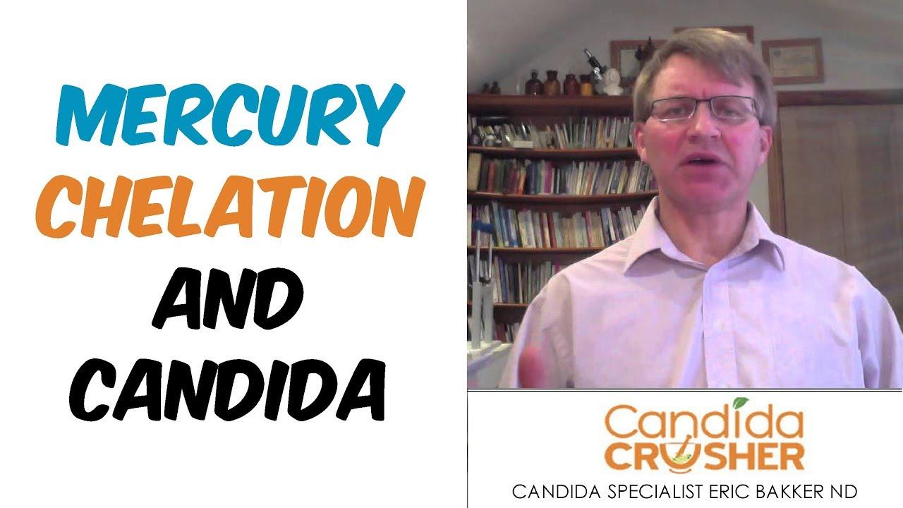 Mercury Chelation And Candida - Candida Crusher