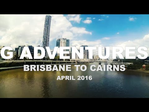 Backpacking Adventure Part 2: G Adventures - Brisbane to Cairns 06-2016