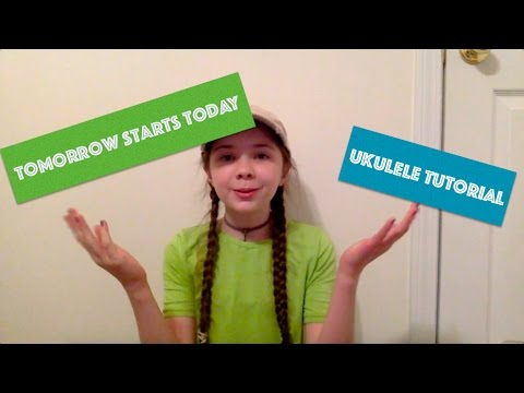 Tomorrow Starts Today By Sabrina Carpenter Ukulele Tutorial By