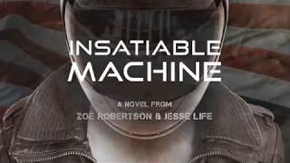 Insatiable Machine Book Trailer