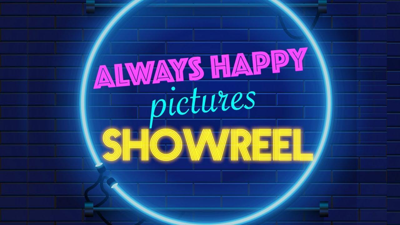 Showreel 2021 - Always Happy Pictures